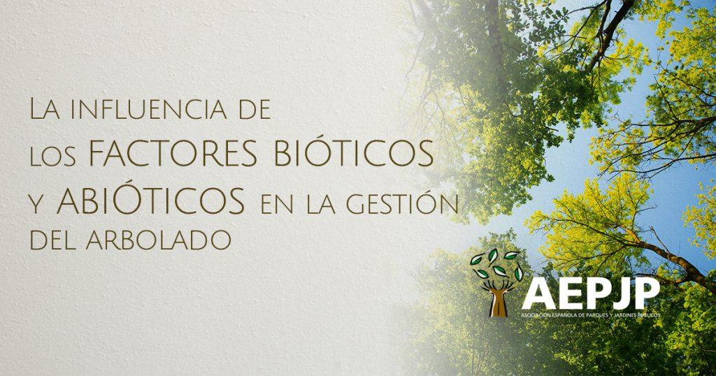 Factores bioticos y abioticos en la gestión del arbolado