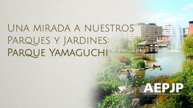 Portada Una Mirada A Nuestros Parques Y Jardines: Parque Yamaguchi