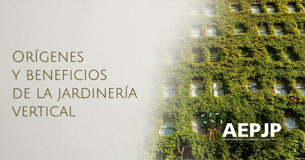 orígenes y beneficios de la jardinería vertical