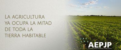Portada La Agriculutra Ya Ocupa La Mitad De Toda La Tierra Habitable